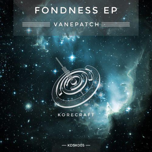 Vanepatch – Fondness EP